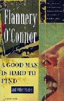 Flannery O'Connor - A good man is hard to find